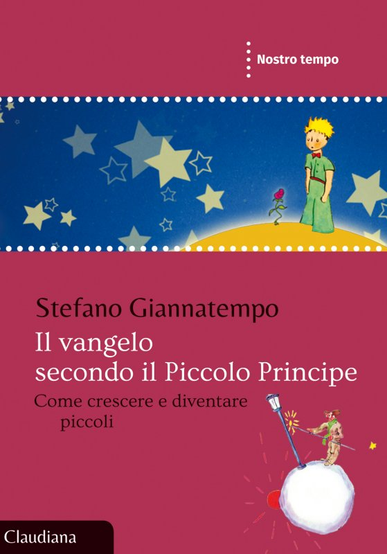 Il vangelo secondo il Piccolo Principe | Stefano Giannatempo